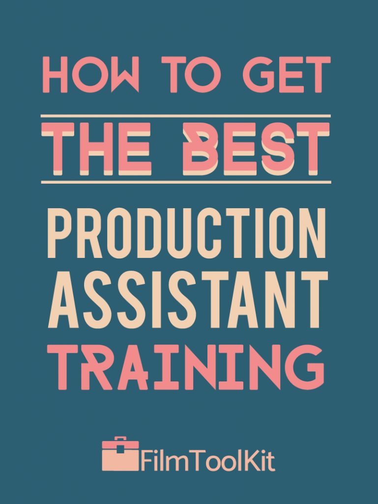 How to Get the Best Production Assistant Training