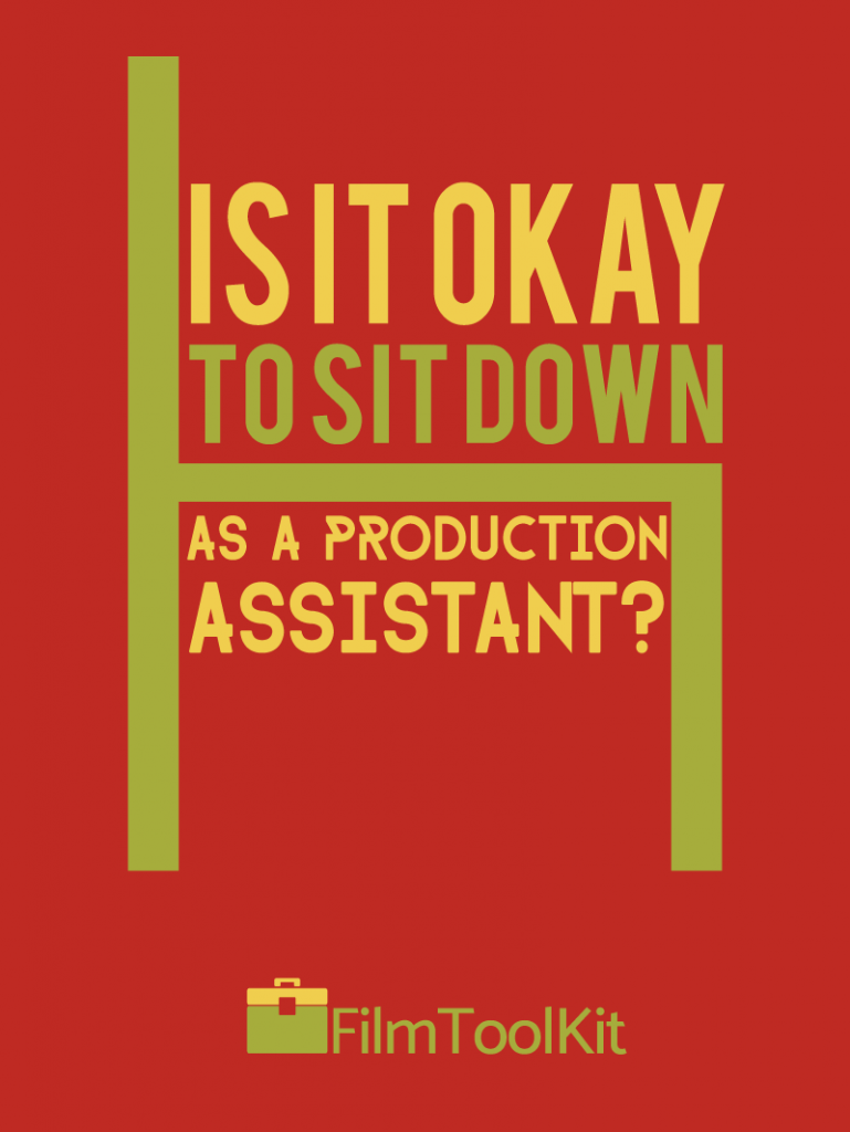 is it okay to sit down as a production assistant