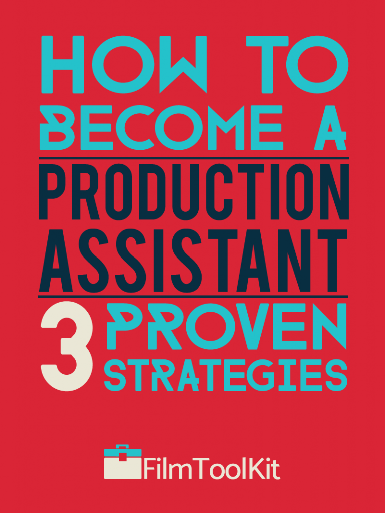 How To Become A Production Assistant – 3 Proven Strategies
