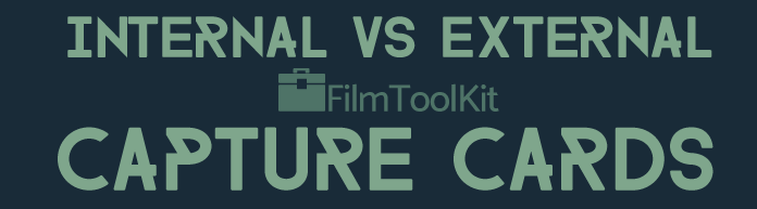 internal vs external capture cards