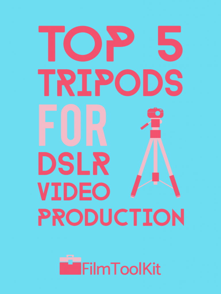 Best Tripod For DSLR Video Production