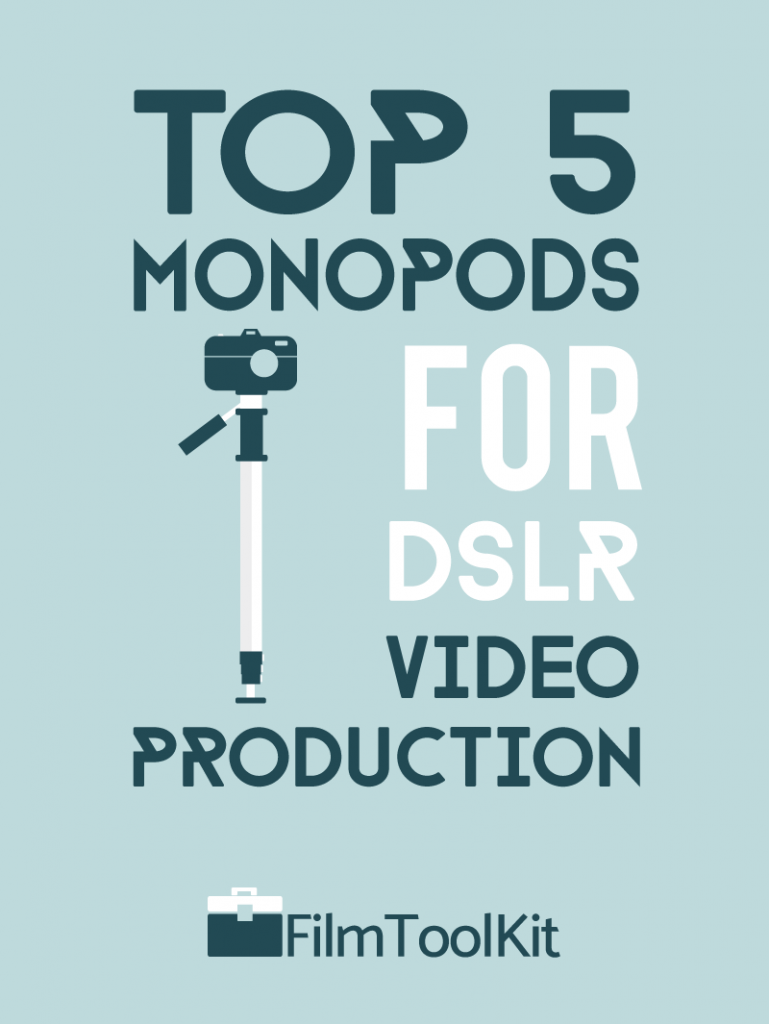best monopod for dslr film production