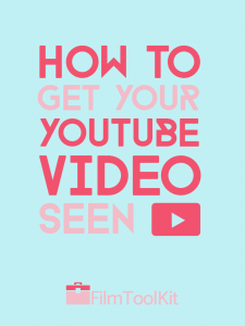 how to get your youtube video seen