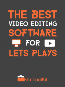 the best video editing software for lets plays