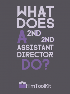 what does a 2nd 2nd assistant director do