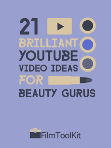 youtube video ideas for beauty gurus