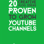 20 creative vlog ideas proven to grow youtube channels