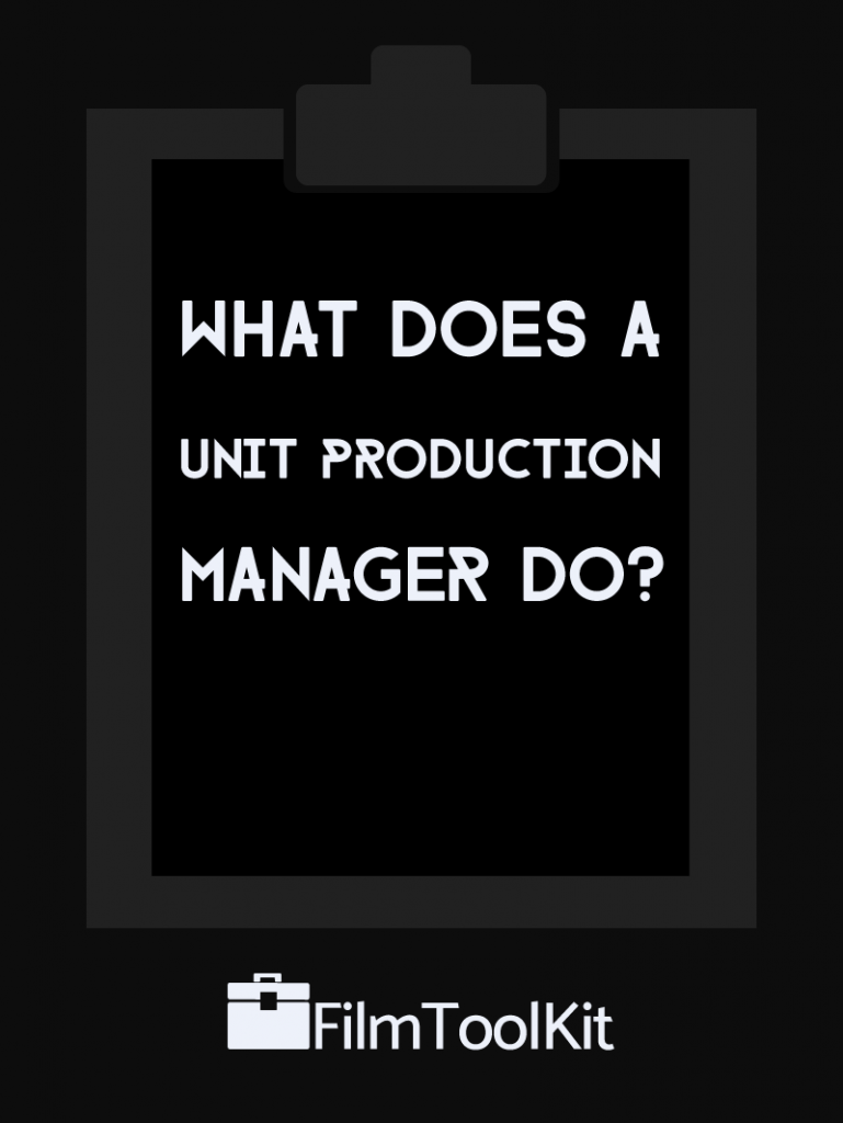 what does a unit production manager do