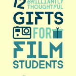 gifts for film students 12 brilliantly thoughtful ideas