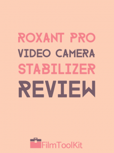 roxant pro video camera stabilizer review