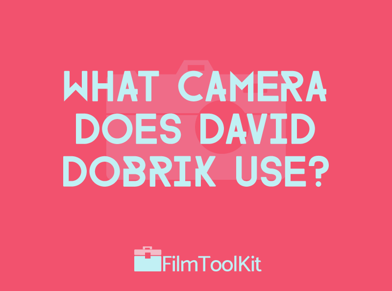 what camera does david dobrik use