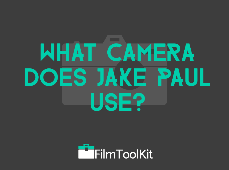 what camera does jake paul use?