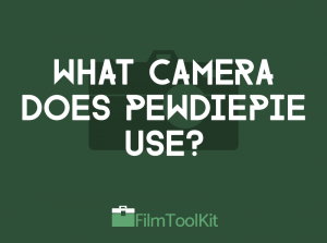 what camera does pewdiepie use