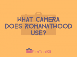 what camera does romanatwood use