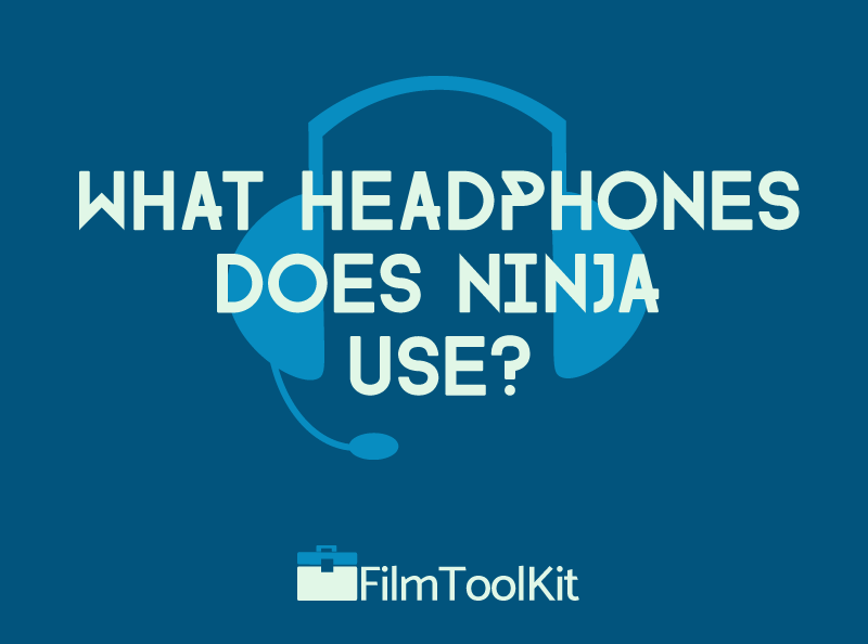 what headphones does ninja use