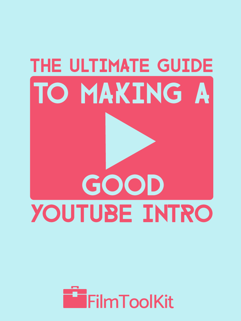 the ultimate guide to making a good youtube intro