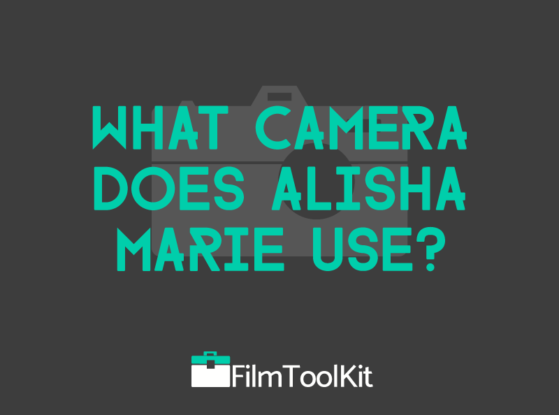 what camera does alisha marie use