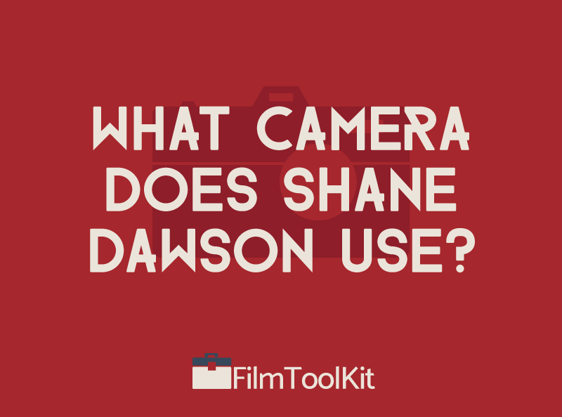 what camera does shane dawson use