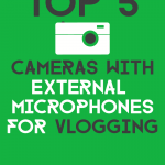 best cameras with external microphones for vlogging
