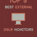 best external dslr monitor for your camera