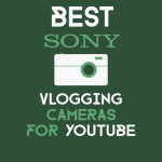 best sony vlogging cameras for youtube