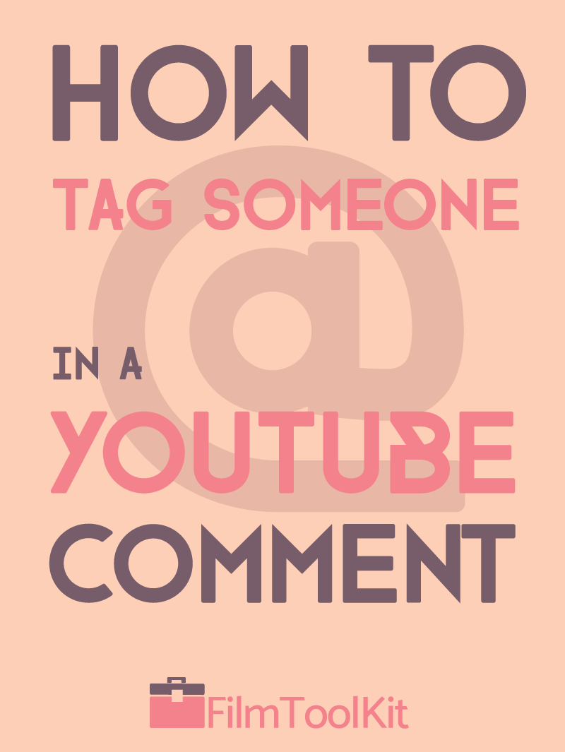 how to tag someone in a youtube comment